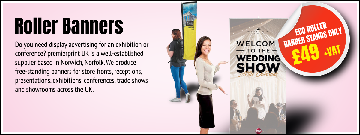 Premier Print UK Roller Banners for when you need display advertising for an exhibition or conference.